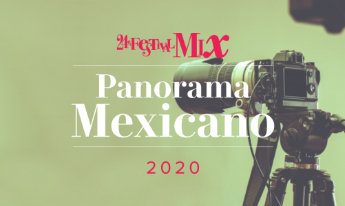 24º FESTIVAL MIX: Panorama Mexicano