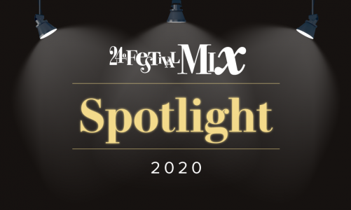 24º FESTIVAL MIX: Spotlight